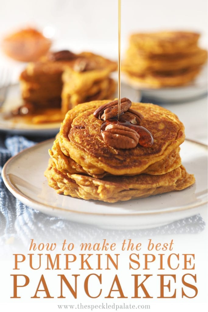 Syrup drizzles on top of a stack of Buttermilk Pumpkin Spice Pancakes with pecans on top with the text 'how to make the best pumpkin spice pancakes'