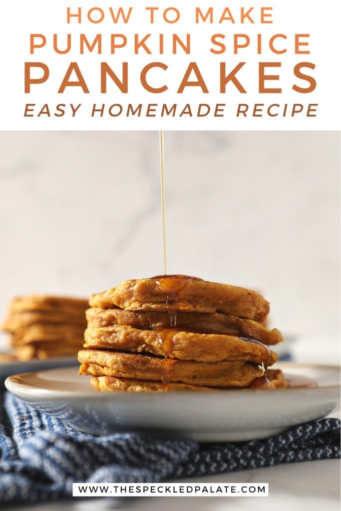 Syrup drizzles on top of a stack of Buttermilk Pumpkin Spice Pancakes sitting on a white plate on a blue towel with the text 'how to make pumpkin spice pancakes easy homemade recipe'
