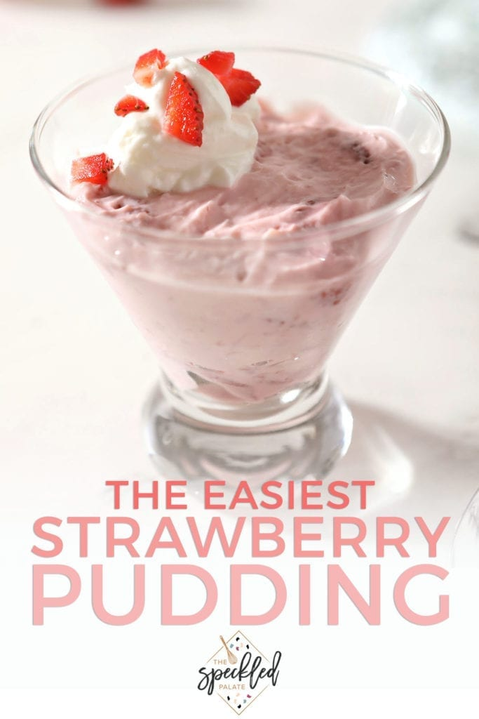 A martini cup holds a serving of pudding garnished with yogurt and chopped strawberries with the text 'the easiest strawberry pudding'