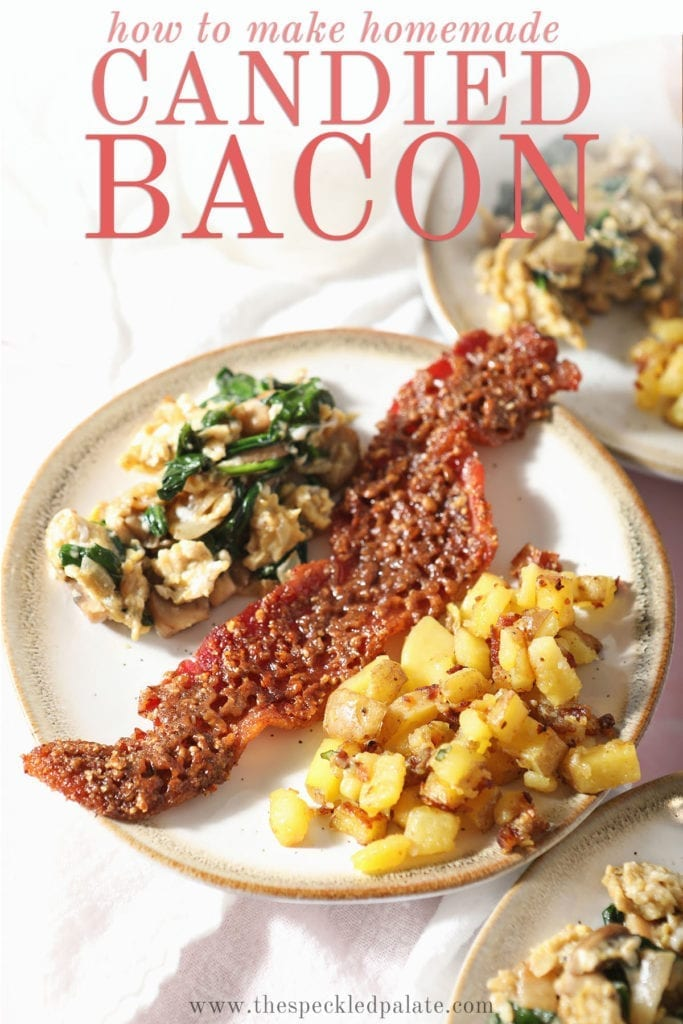 Three plates hold candied bacon with homemade home fries and veggie scrambled eggs with the text 'how to make homemade candied bacon'