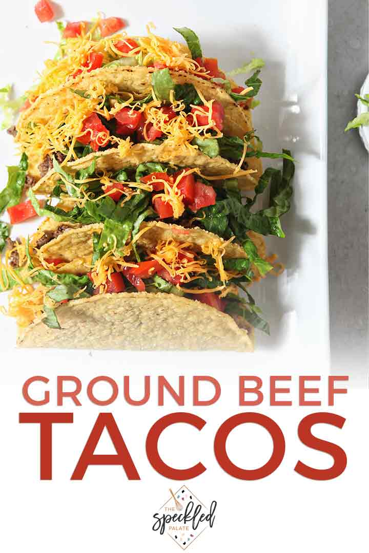 Pinterest graphic for Classic Ground Beef Tacos, featuring a close up of tacos in hard shells