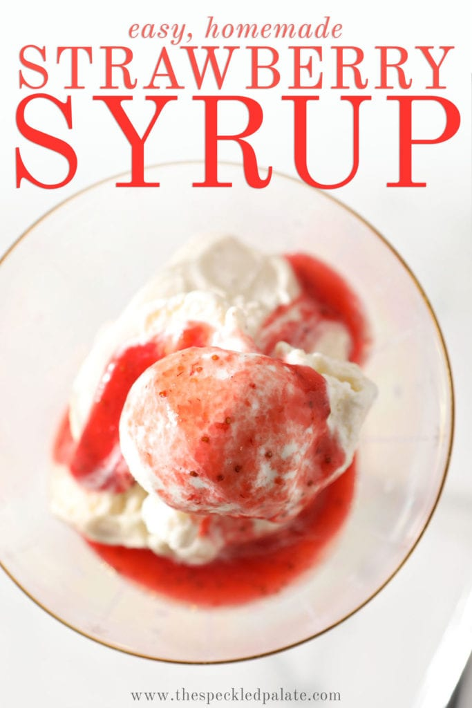 Close up of a bowl of ice cream topped with strawberry sauce with the text 'easy homemade strawberry syrup'