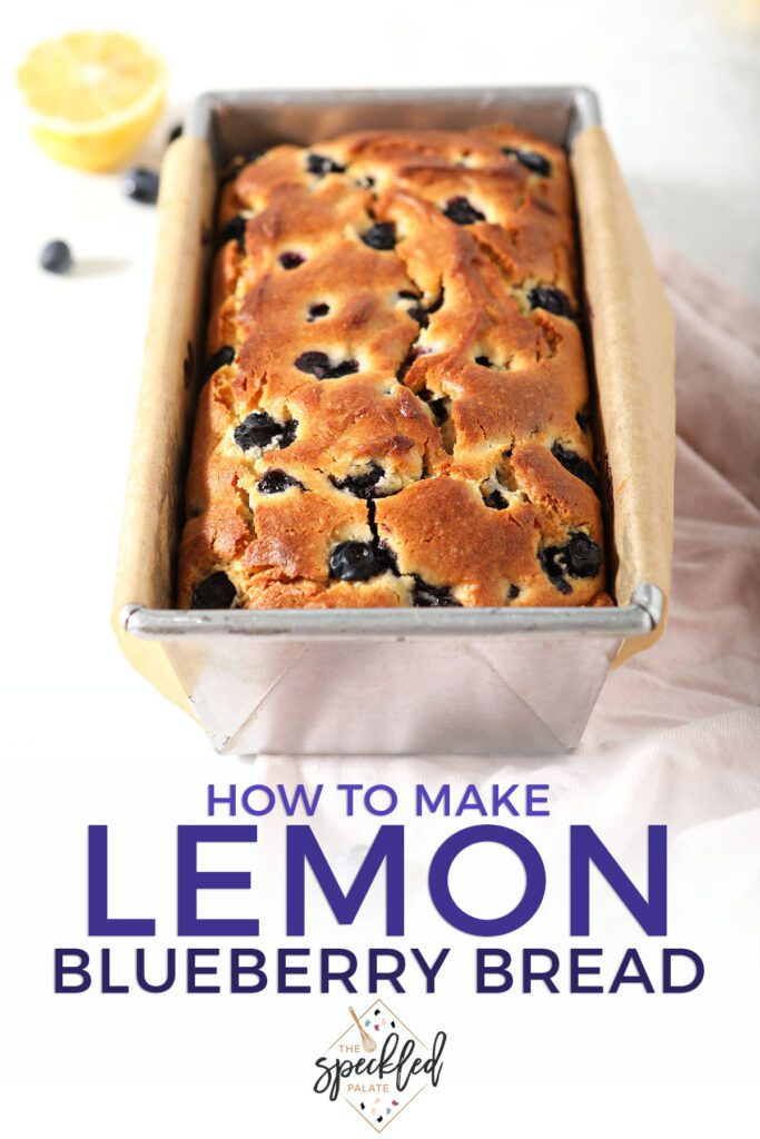 A loaf of bread in a pan with the test how to make lemon blueberry bread