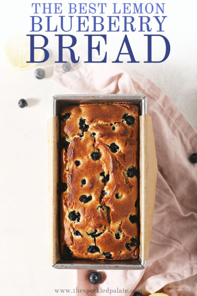 A loaf of blueberry bread from above with the text the best lemon blueberry bread