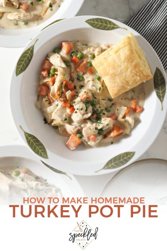 Close up of a decorative bowl holding a serving of Turkey Pot Pie topped with a golden puff pastry square with the text 'how to make homemade turkey pot pie'