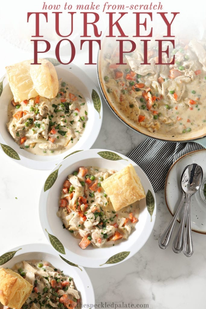 Three servings of Turkey Pot Pie in decorative dishes sit next to the casserole dish, a plate holding baked puff pastry squares and a plate holding spoons with the text 'how to make from-scratch turkey pot pie'