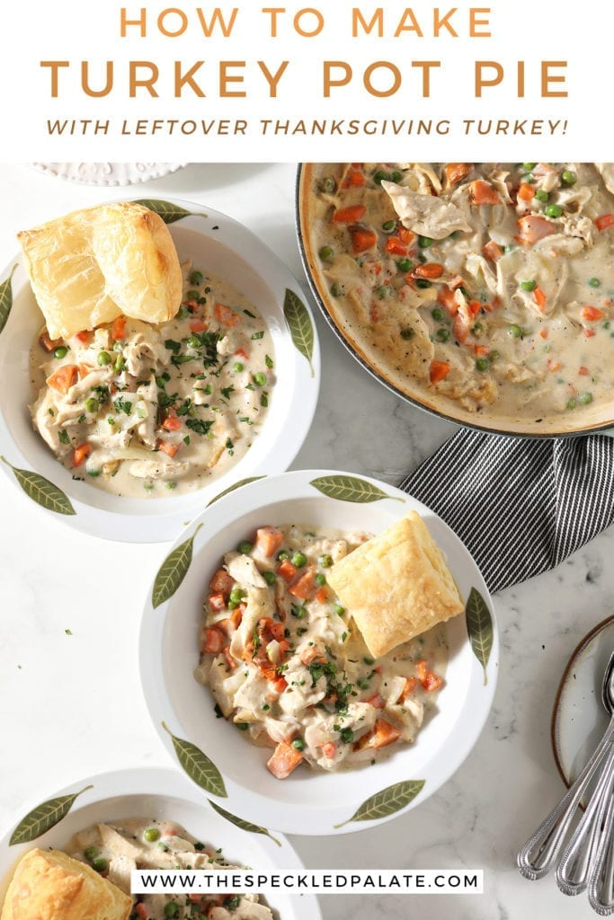 Three servings of Turkey Pot Pie in decorative dishes sit next to the casserole dish, a plate holding baked puff pastry squares and a plate holding spoons with the text 'how to make turkey pot pie with leftover thanksgiving turkey!'