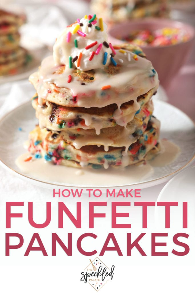 A stack of Sprinkle Pancakes on a white plate with the text how to make funfetti pancakes