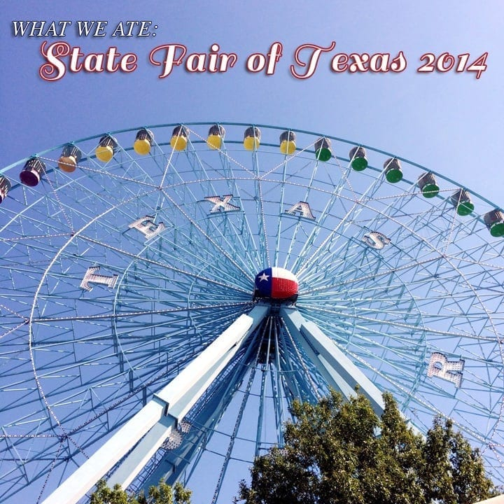 What We Ate: State Fair of Texas (2014) // The Speckled Palate