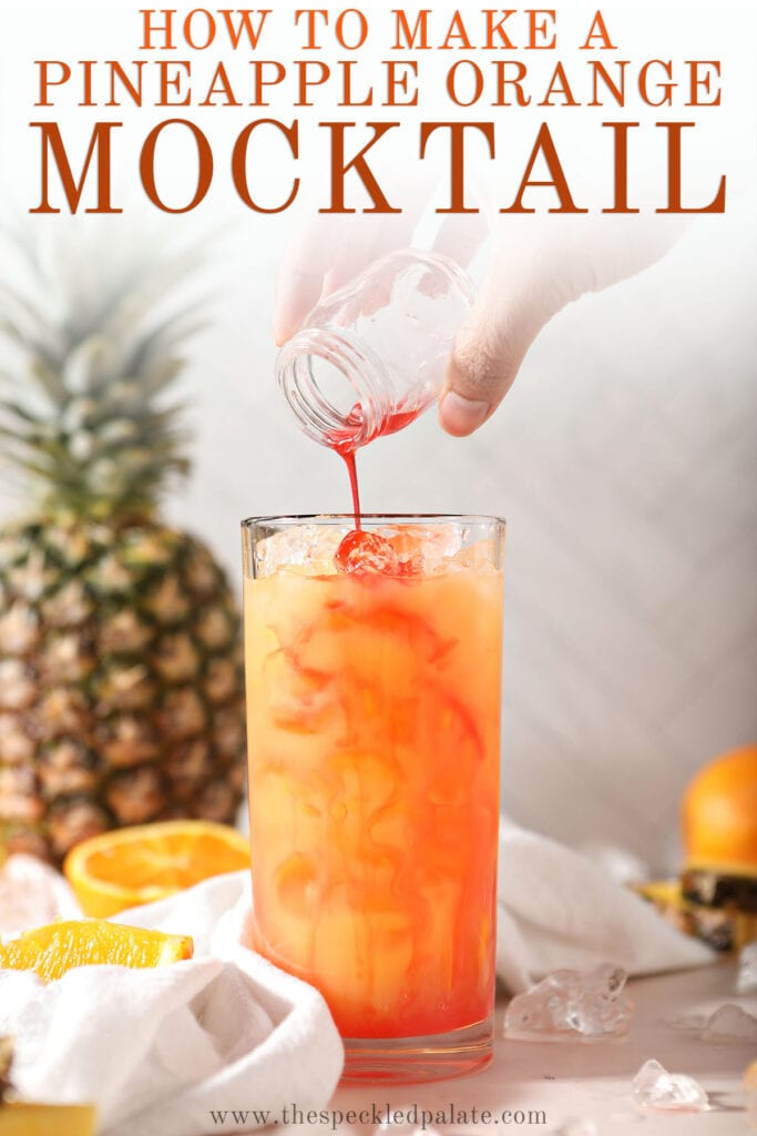 Grenadine pours into an orange drink with the text how to make a pineapple orange cocktail