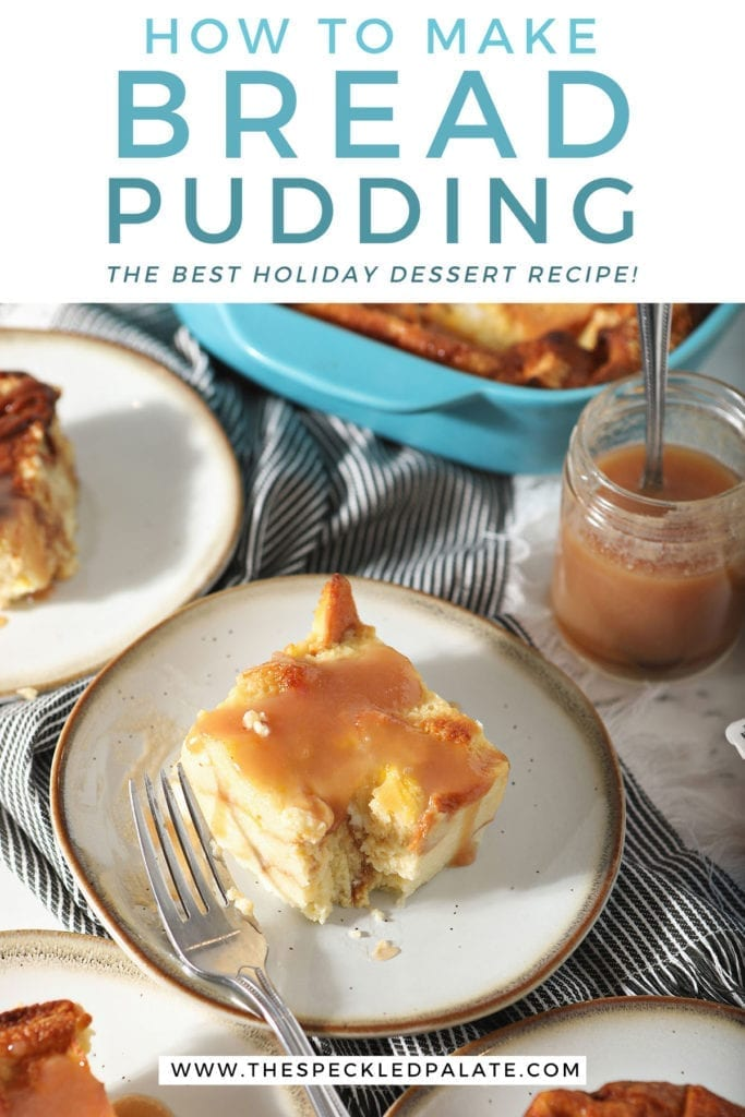 A cut into piece of bread pudding on a white plate, surrounded by other slices of the dessert and a jar of caramel sauce with the text 'how to make bread pudding. the best holiday dessert recipe!'