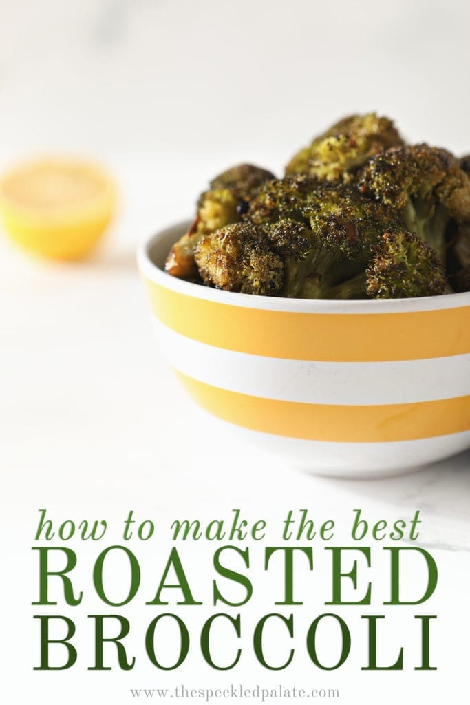 Roasted Broccoli with Lemon and Garlic in a yellow and white striped bowl sitting on a marble counter with the text 'how to make the best roasted broccoli'