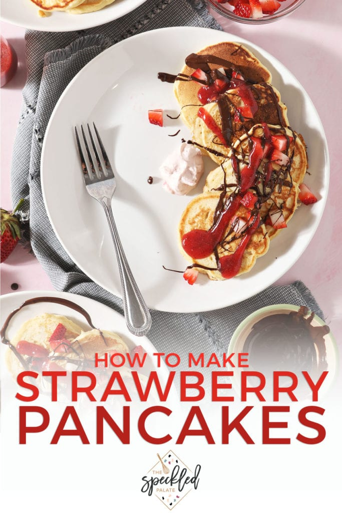 Three white plates holding Strawberry Pancakes with whipped cream, dark chocolate and strawberry sauce with the text 'how to make strawberry pancakes'