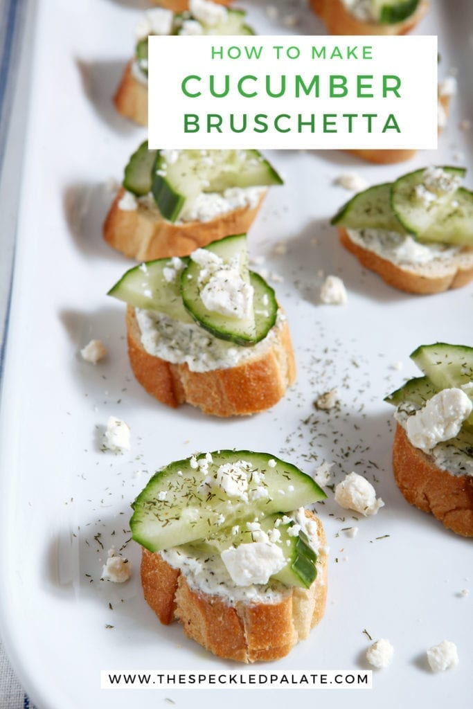 Cucumber garnishes toast with extra feta cheese and dill on a white platter with the text 'how to make cucumber bruschetta'