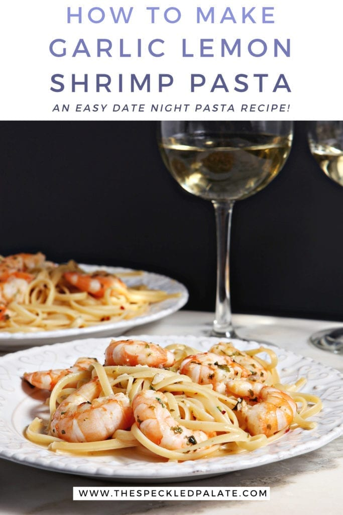 Two white plates of Shrimp Piccata on marble with two glasses of wine and the text 'how to make garlic lemon shrimp pasta. easy date night pasta recipe!'