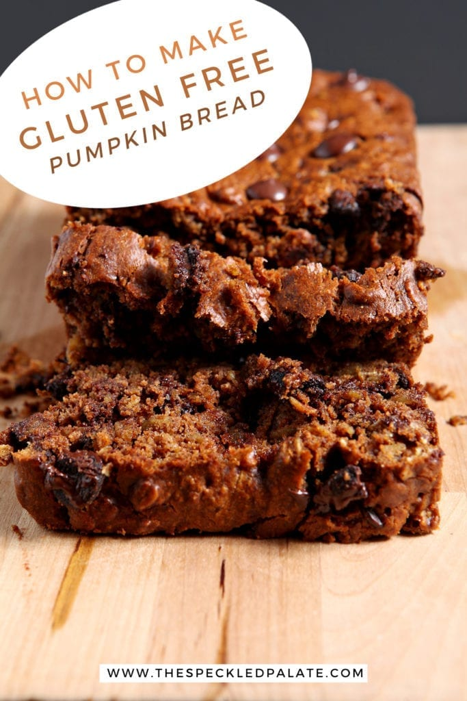 Slices of Gluten Free Pumpkin Bread with Chocolate Chips on a wooden cutting board with the text 'how to make gluten free pumpkin bread'