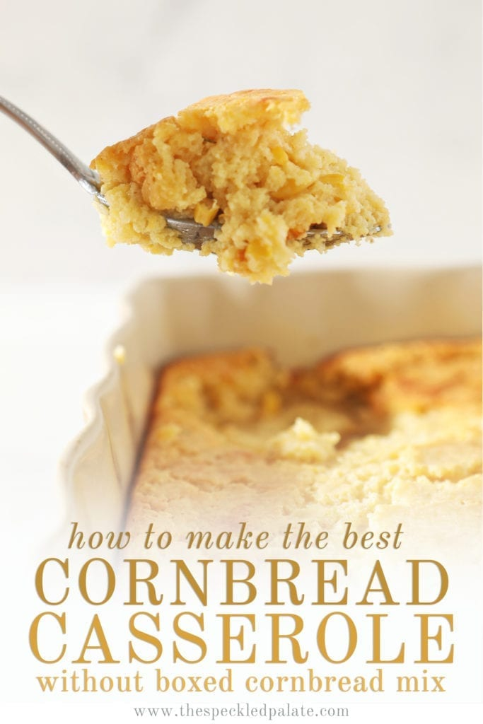 A spoon lifts Cornbread Casserole out of the dish with the text 'how to make the best cornbread casserole without boxed cornbread'