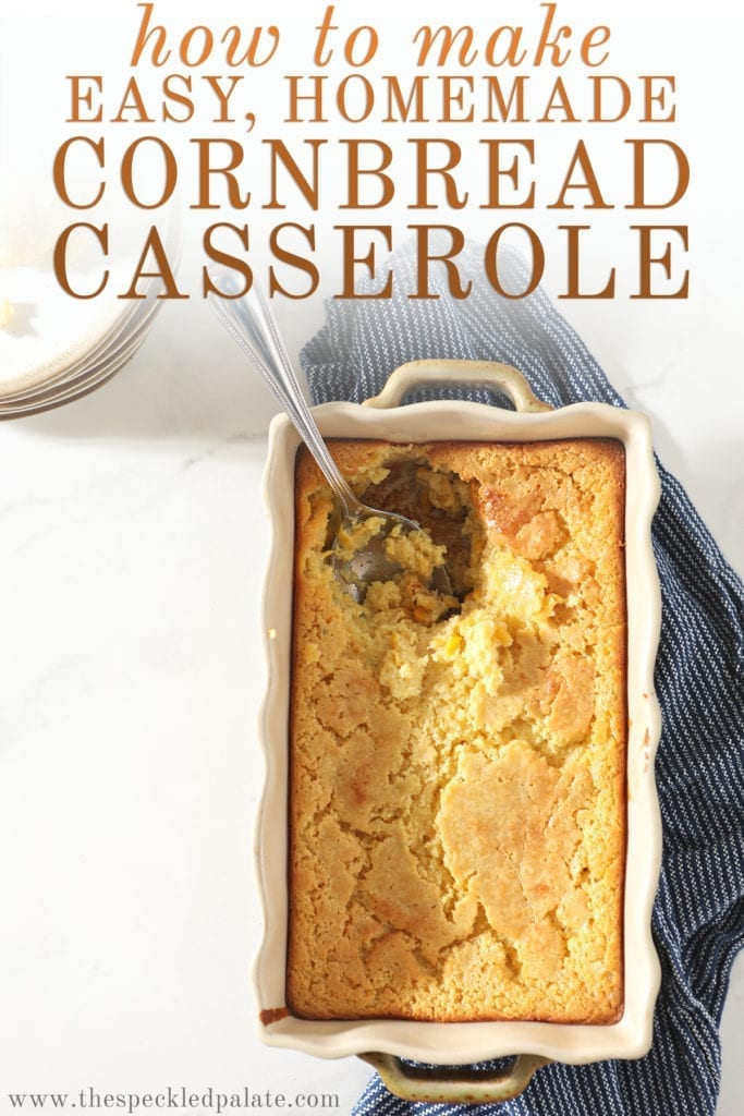 Overhead of a rectangular dish holding Cornbread Casserole with the text 'how to make easy homemade cornbread casserole'