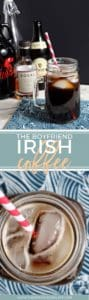 Pinterest collage for The Boyfriend Irish Coffee, featuring the final coffee drink with its ingredients and a close up