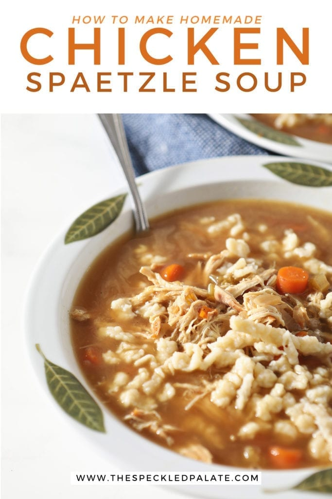 Close up of a bowl of chicken soup with German noodles on marble with a spoon in it with the text 'how to make homemade chicken spaetzle soup'