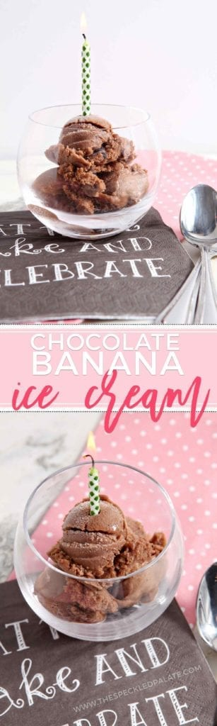 "Celebrate with vegan, healthy Chocolate Banana Ice Cream! Instead of using heavy cream and whole milk, freeze a banana, then blend it until smooth with cocoa powder and pure vanilla extract. This creamy, dreamy ""ice cream"" is the perfect dessert to enjoy for a birthday!"