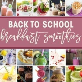 45 Back to School Breakfast Smoothies // The Speckled Palate