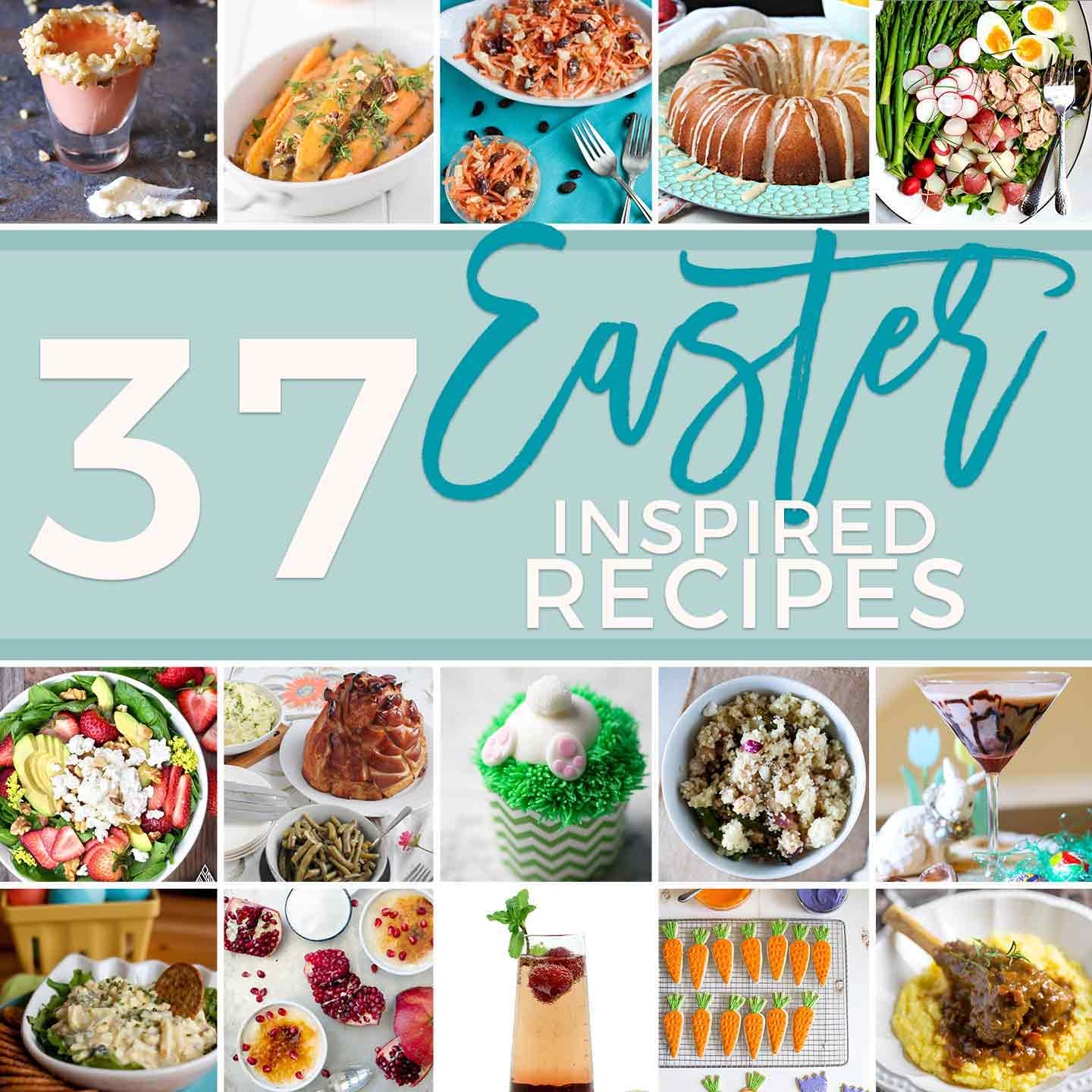 Collage of food images with the text '37 easter inspired recipes'