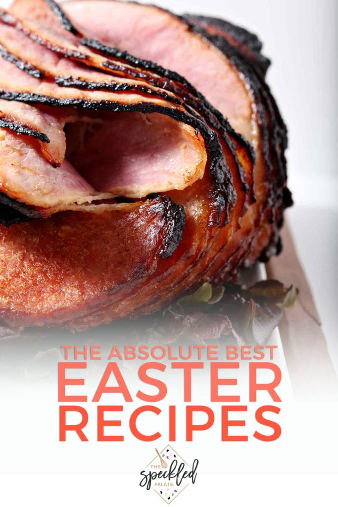 Close up of a spiral ham with the text 'the absolute best easter recipes'