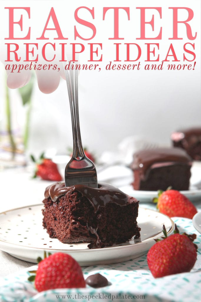 A fork cuts into a piece of chocolate cake surrounded by strawberries with the text 'easter recipe ideas appetizers, dinner, dessert and more'