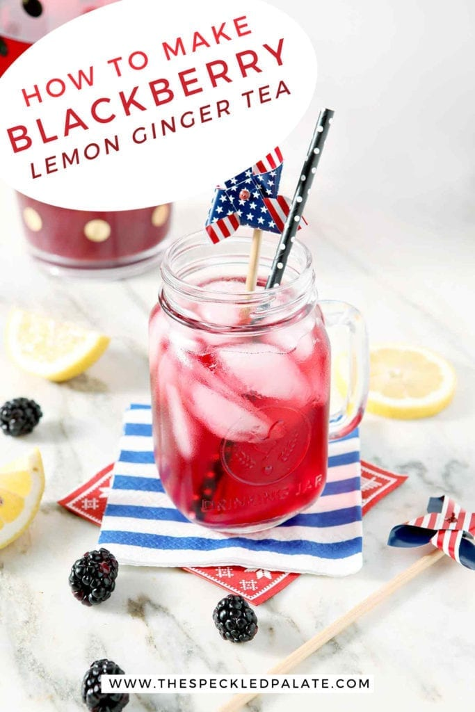 A mason jar holds a serving of blackberry tea with ice cubes and a patriotic pinwheel garnish with the text 'how to make blackberry lemon ginger tea'