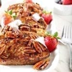 Praline French Toast (Dairy Free, Refined Sugar Free)