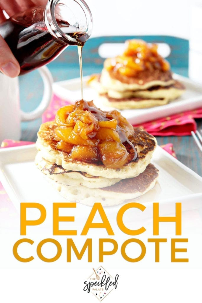 Maple syrup is drizzled over Peach Compote on Pancakes, with Pinterest text