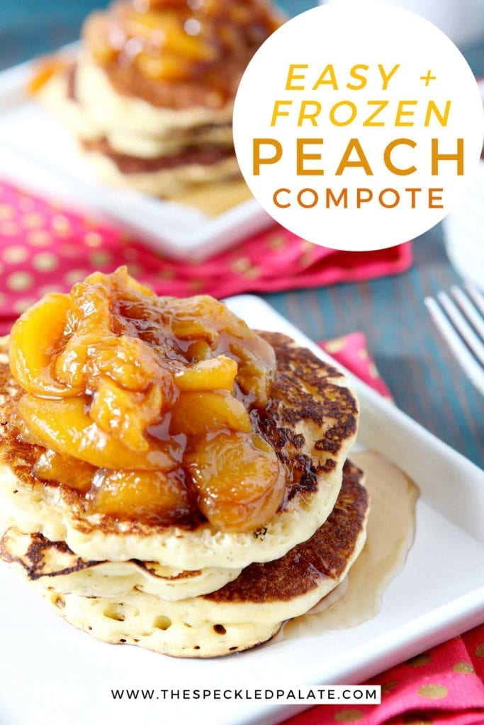Close up of a stack of pancakes is topped with Peach Compote, with Pinterest text
