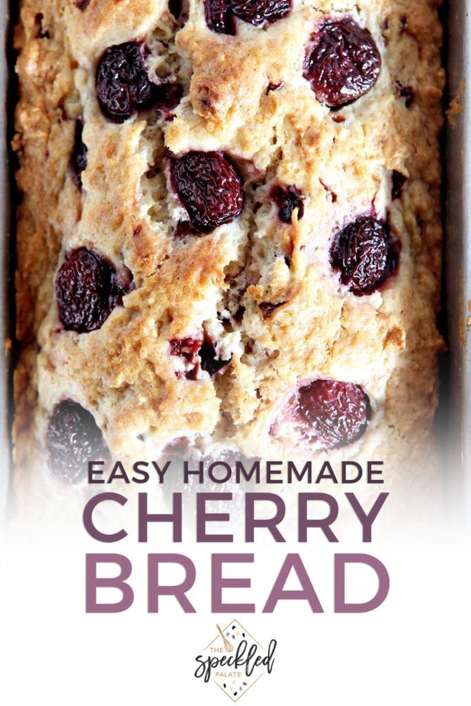 Close up of just-baked Cherry Bread, from above with the text 'easy homemade cherry bread'