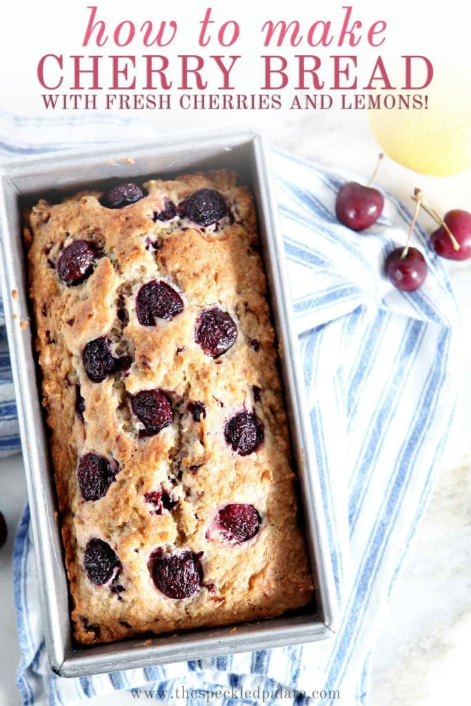 A loaf of Fresh Cherry Bread in its pan on top of a blue and white striped towel with the text 'how to make cherry bread with fresh cherries and lemons'