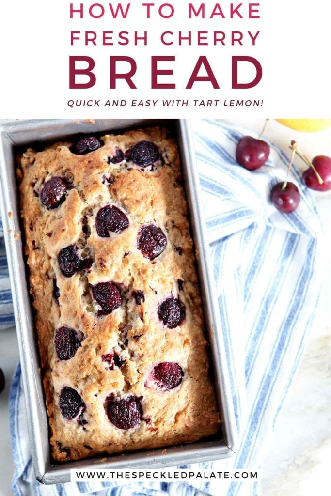 A loaf of Fresh Cherry Bread in its pan on top of a blue and white striped towel with the text 'how to make fresh cherry bread. quick and easy with tart lemon'