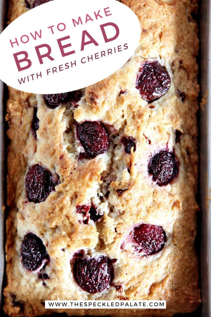 Close up of just-baked Cherry Bread, from above with the text 'how to make bread with fresh cherries'