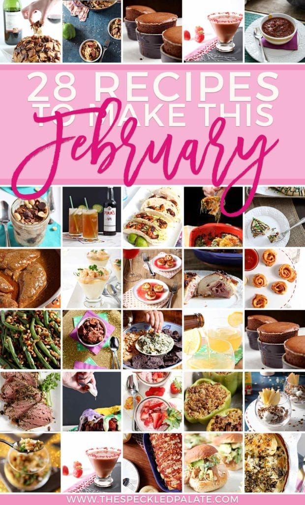 Pinterest recipe collage for 28 Recipes to Make in February 2018, featuring all the recipes highlighted in this post