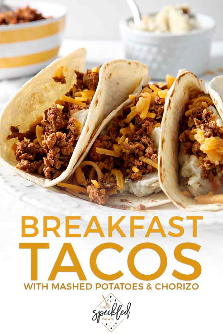 Close up of three Mashed Potato Chorizo Breakfast Tacos on a plate, with Pinterest text
