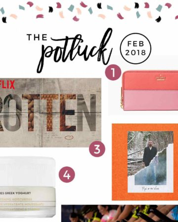 Square collage of The Potluck: February 2018, including six images of skincare products, music, television, exercise and more.