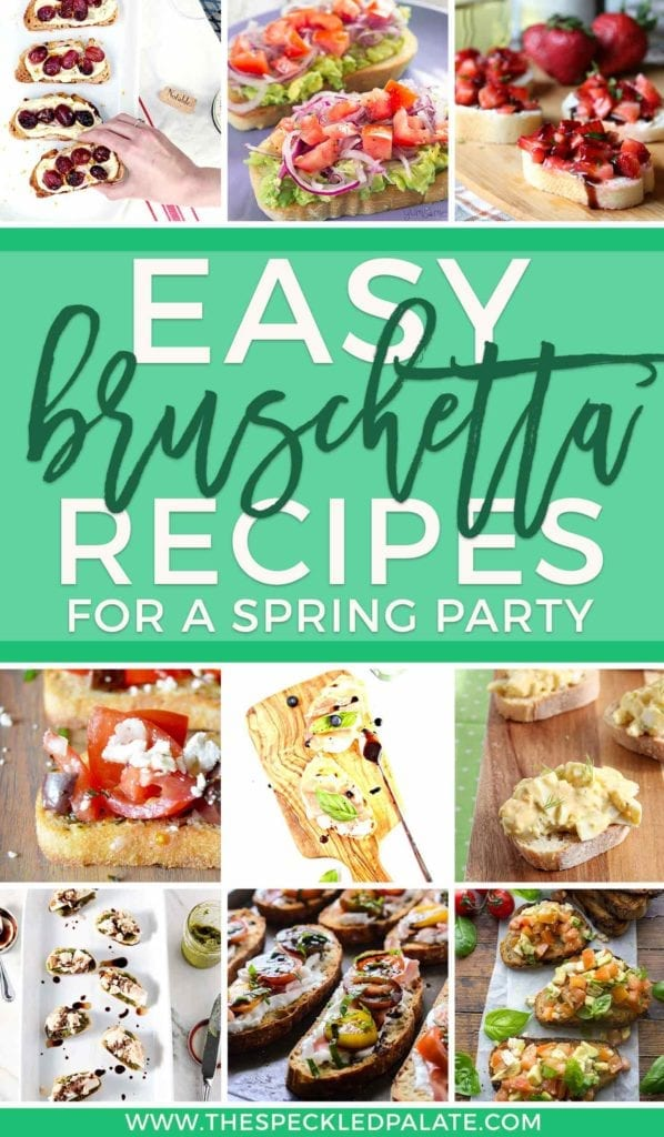 Pinterest collage of 10 Easy Bruschetta Recipes for a Spring Party