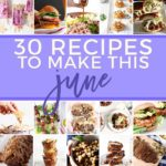 Square collage of Monthly Meal Plan: 30 Recipes to Make in June 2018, featuring thumbnails of the dishes