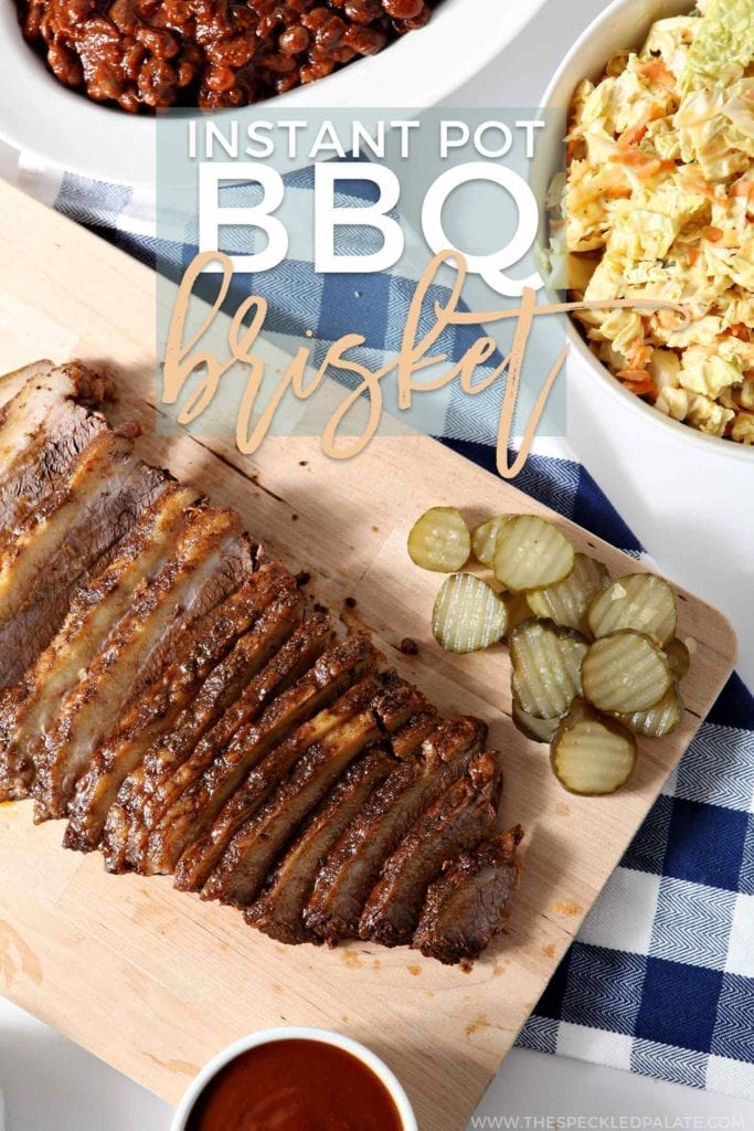 Pinterest graphic for Instant Pot BBQ Brisket, featuring the brisket shown from above on a wooden cutting board with pickles and other barbecue side dishes.