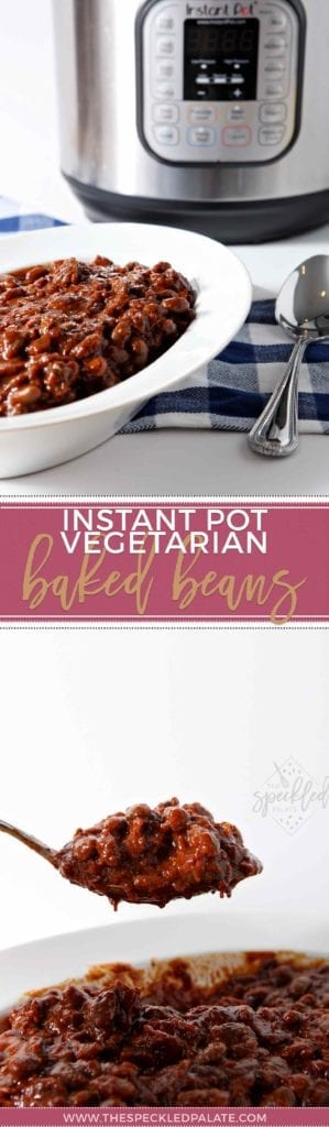 Pinterest graphic for Instant Pot Vegetarian Baked Beans, featuring two images of the cooked beans