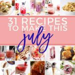 Monthly Meal Plan: 31 Recipes to Make in July 2018