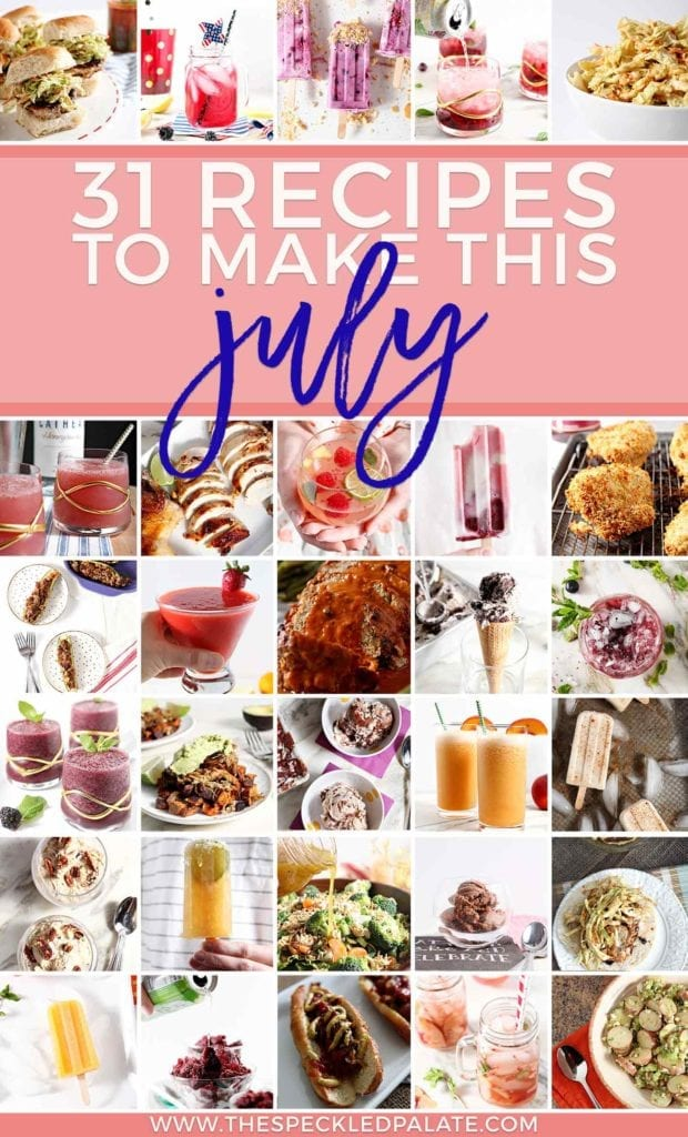 Pinterest graphic for the Monthly Meal Plan: 31 Recipes to Make in July 2018, featuring a collage of 30 of the recipes featured in the post