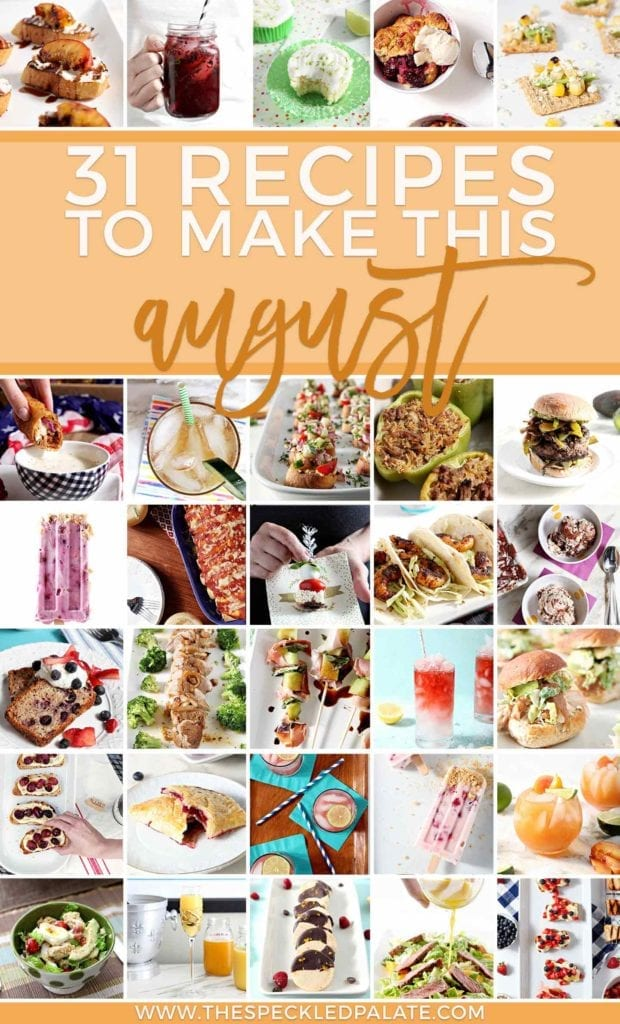Pinterest graphic for August 2018 Monthly Meal Plan, featuring snippets of 30 of the 31 recipes featured in the meal plan