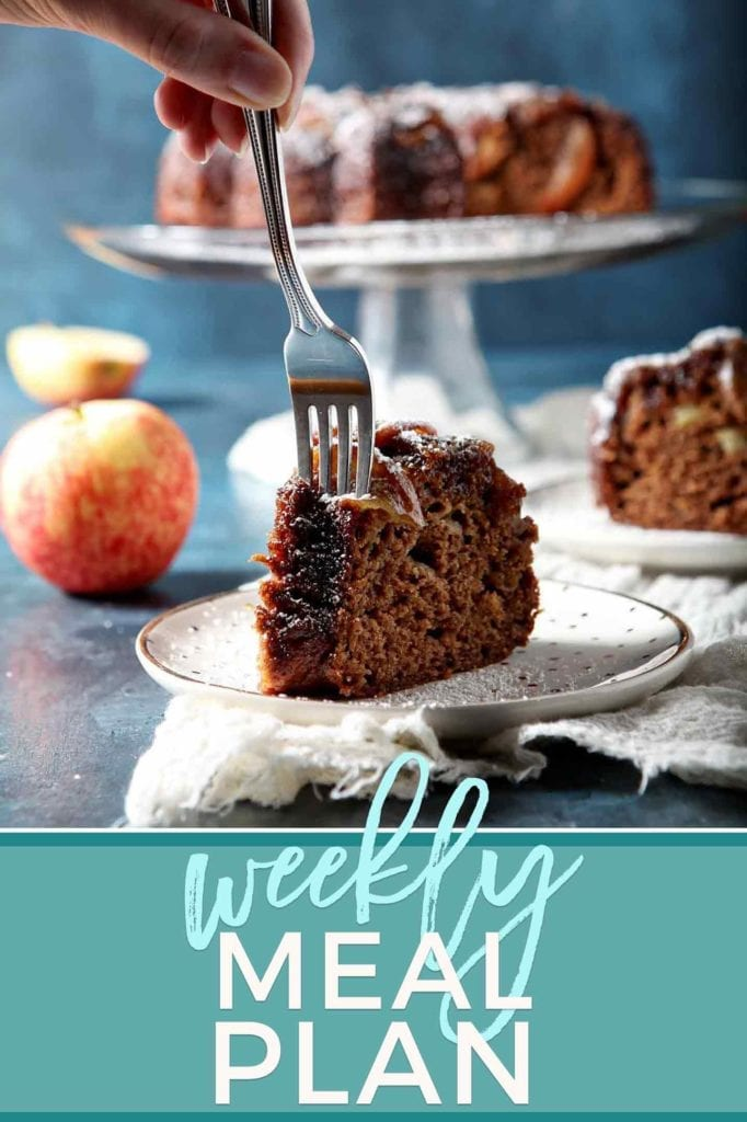 Pinterest photo for Dinner Divas Weekly Meal Plan 73, featuring a photo of a fork cutting into a slice of Spiced Apple Upside Down Cake with Bourbon Caramel Glaze
