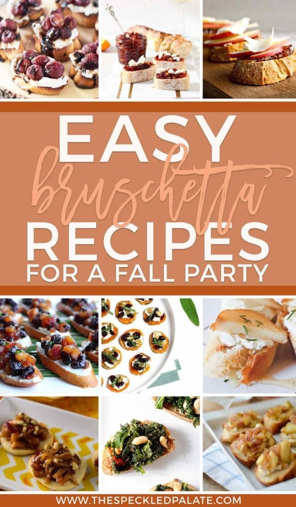 Pinterest graphic for 10 Easy Bruschetta Recipes for a Fall Party, featuring nine of the recipes and text