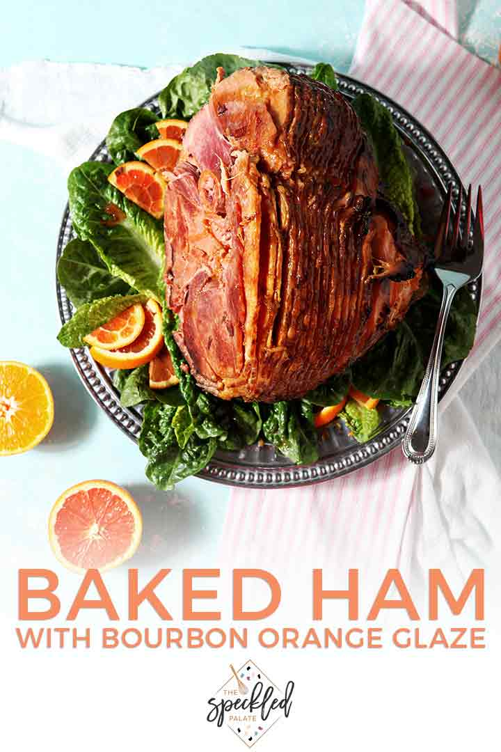 Elevate your holiday Baked Ham by adding a homemade bourbon orange glaze! Perfect for Easter, Christmas and any occasion when you're feeding a crowd, this ham looks fancy but is simple to make. | Holiday Ham | Easy Ham | Ham Glaze Recipe | Orange Glazed Ham | Easter Ham | Christmas Ham | #ham #easter #christmas #speckledpalate